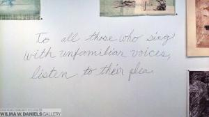 """""""To all Those who sing; with unfamiliar voices, listen to their plea"""". Unframed Contemplation Wall."""